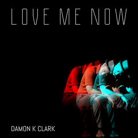 """Damon K. Clark mesmerizes with his deep voice in his new single """"Love Me Now"""" 6"""
