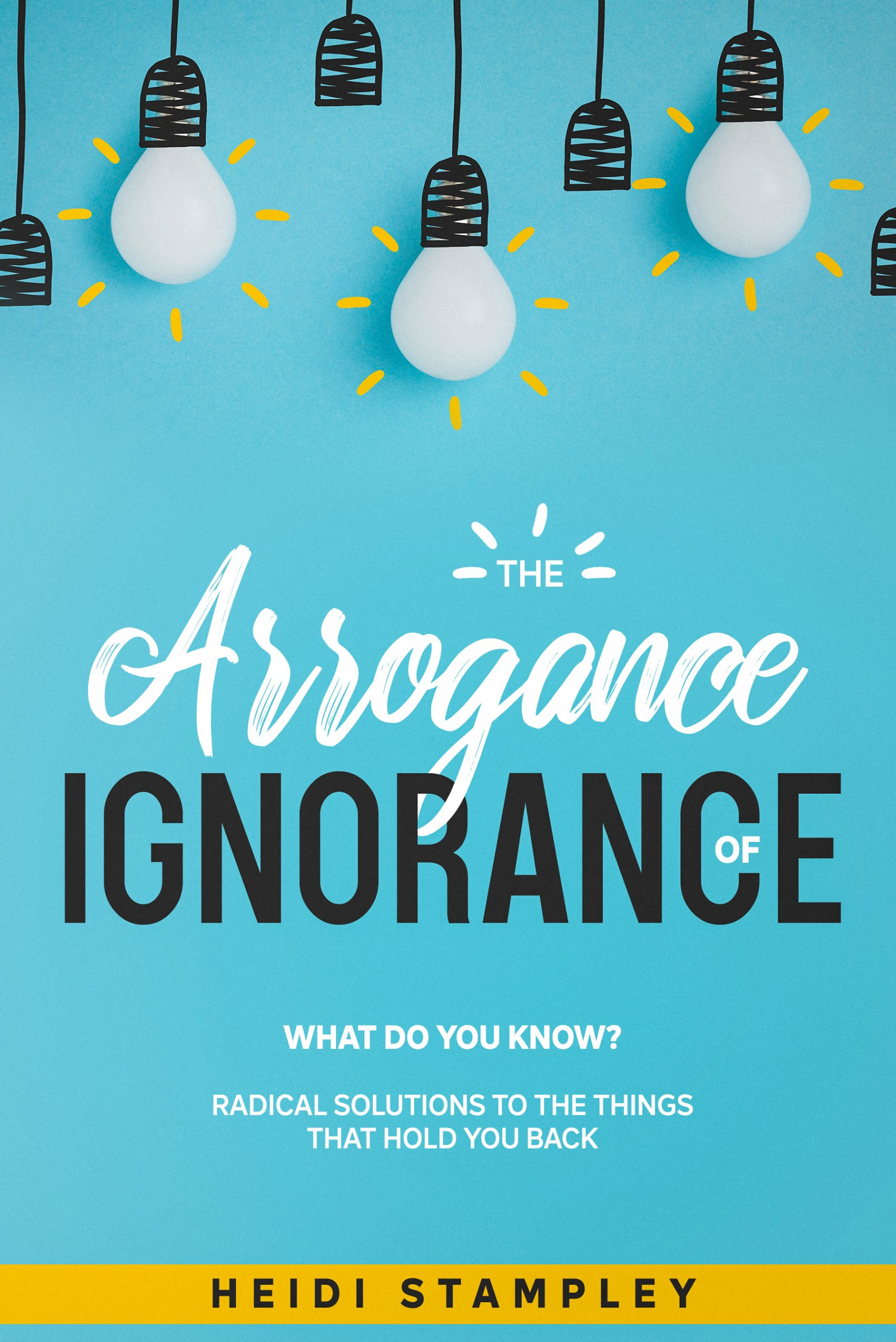 Heidi Stampley Launches Debut Book: The Arrogance of Ignorance 6