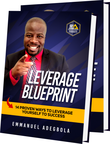 "Achieve the most out of life with minimum effort with ""Leverage Blueprint"" by Emmanuel Adegbola 6"