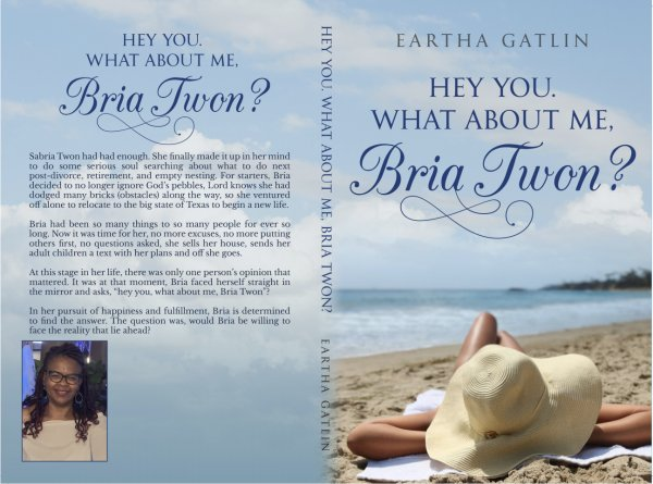 Eartha Gatlin Launches Second Bria Twon Book HEY YOU. WHAT ABOUT ME, BRIA TWON? on Amazon and Barnes & Noble 4