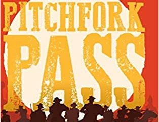 Clay Houston Shivers Releases New Historical Western – The Marauders Of Pitchfork Pass 12