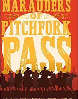 Clay Houston Shivers Releases New Historical Western – The Marauders Of Pitchfork Pass 14