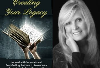 Creating Your Legacy – International Authors Share How to Build a Lasting Memorable Legacy 6