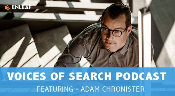 SEO Strategist Adam Chronister Featured on Voices of Search Podcast with Host Benjamin Shapiro 6