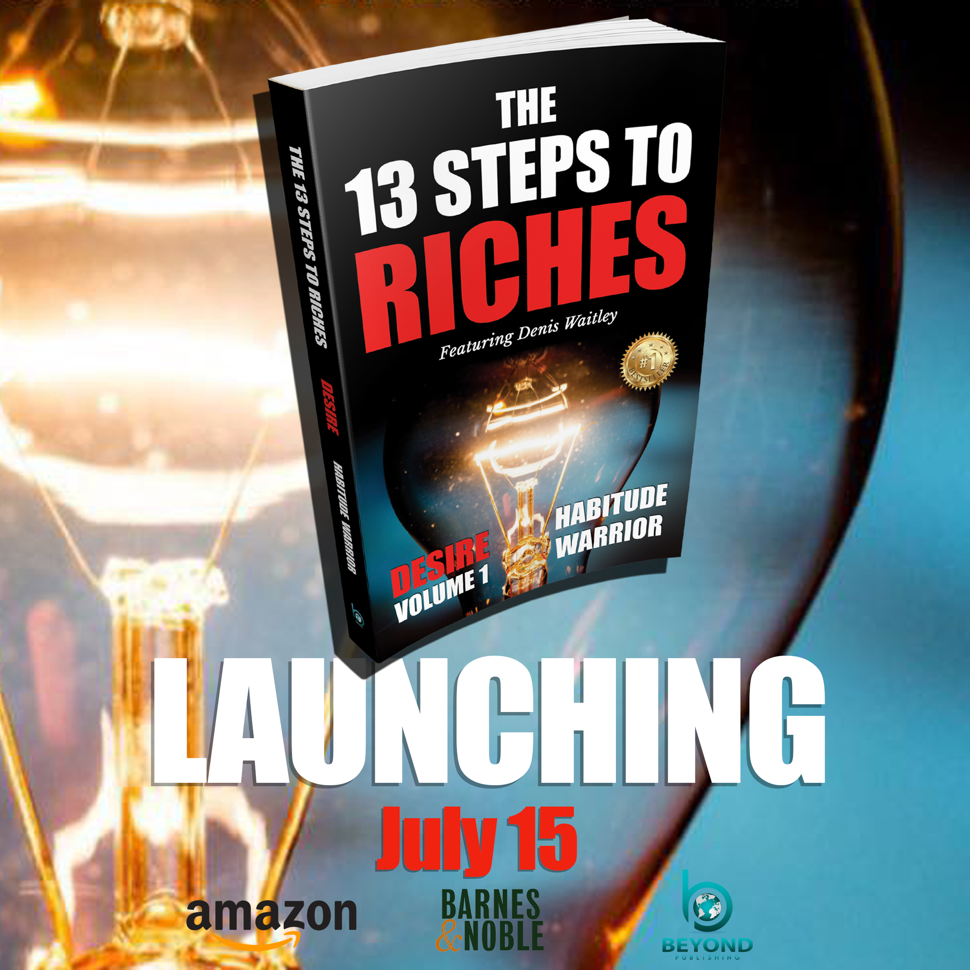 Napoleon Hill's Principles of Success from Think and Grow Rich Come Alive in this Never-Done-Before Book Series on The 13 Steps to Riches Including 13 Celebrity Authors and 33+ Co-Authors 6