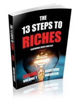 Napoleon Hill's Principles of Success from Think and Grow Rich Come Alive in this Never-Done-Before Book Series The 13 Steps to Riches with 33+ Authors, Including 13 Celebrity Authors 6