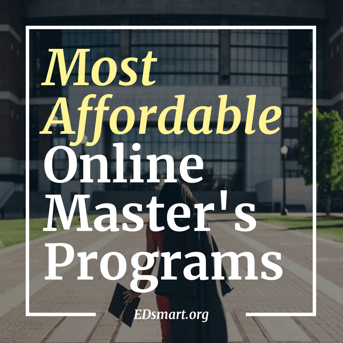 2021 Most Affordable Online Master's Programs Ranking Announced by EDsmart 6